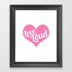 Love Out Loud - Color Framed Art Print
