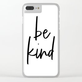 Be Kind, Typography Poster, Printable Art, Typographic Print Clear iPhone Case