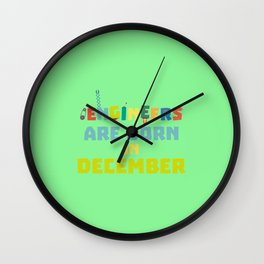Engineers are born in December T-Shirt Dma90 Wall Clock