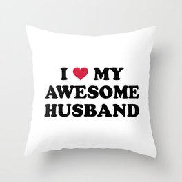 I Love My Husband Quote Throw Pillow