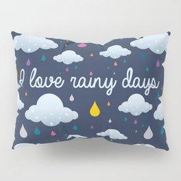 I love Rainy Days Pillow Sham