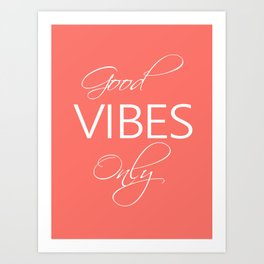 Good vibes only Living Coral Art Print