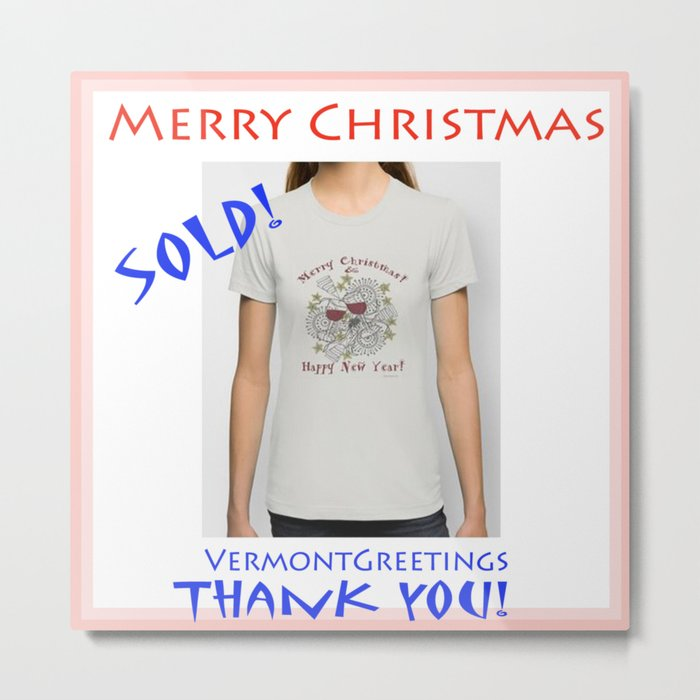 SOLD Christmas T Shirt - Thank you to my purchaser! Metal Print