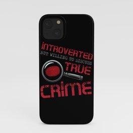Introverted True Crime Murder Serial Killer Gift iPhone Case