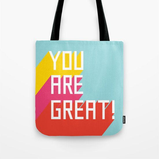 You Are Great! Tote Bag
