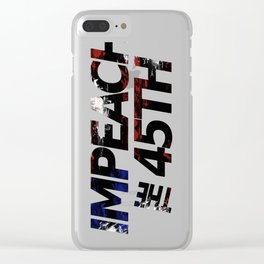 Impeach the 45th Clear iPhone Case