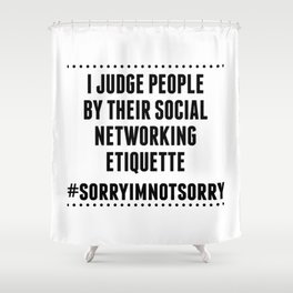Social Networking Etiquette Shower Curtain
