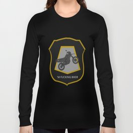 'm Fucking Biker Long Sleeve T-shirt