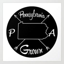 Pennsylvania Grown PA Art Print