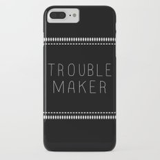 Troublemaker Slim Case iPhone 7 Plus
