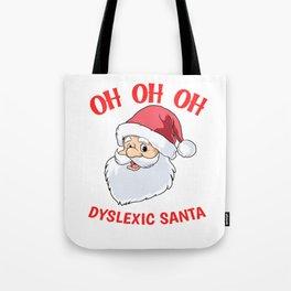 Oh Oh Oh Dyslexic Santa Funny Christmas Holiday T-Shirt Tote Bag
