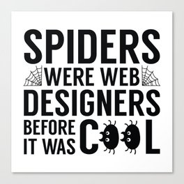 Spiders Were Web Designers Canvas Print
