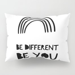 Be Different, Be You Pillow Sham