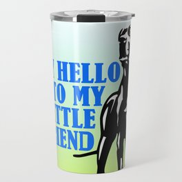 Say hello to my little Great Dane friend Travel Mug