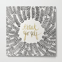 Treat Yo Self – Black & Gold Metal Print