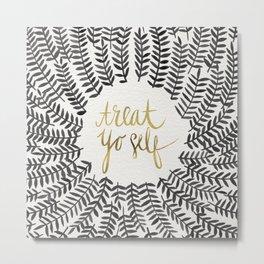 Treat Yo Self – Black & Gold Metal Print