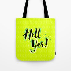Hell Yes! Tote Bag