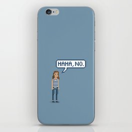 Haha no. iPhone Skin
