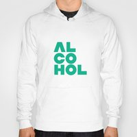 alcohol Hoodies featuring Alcohol by Bálint Magyar