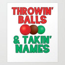 Bocce Ball Player Gift Throwin' Balls and Takin' Names Art Print