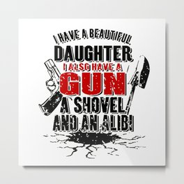 I Have a Beautiful Daughter Metal Print