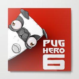 Pug Hero 6 Metal Print