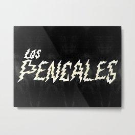 LOS PENCALES Metal Print