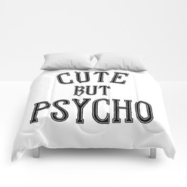 Cute But Psycho. Comforters