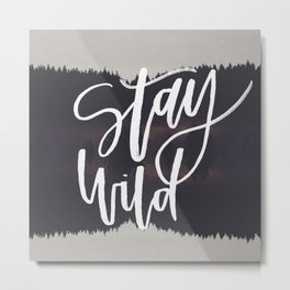 Stay wild (rustic forest) Metal Print