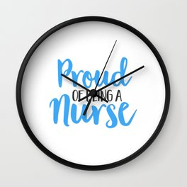 Proud being a nurse Wall Clock