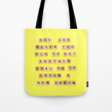You are never too old Tote Bag