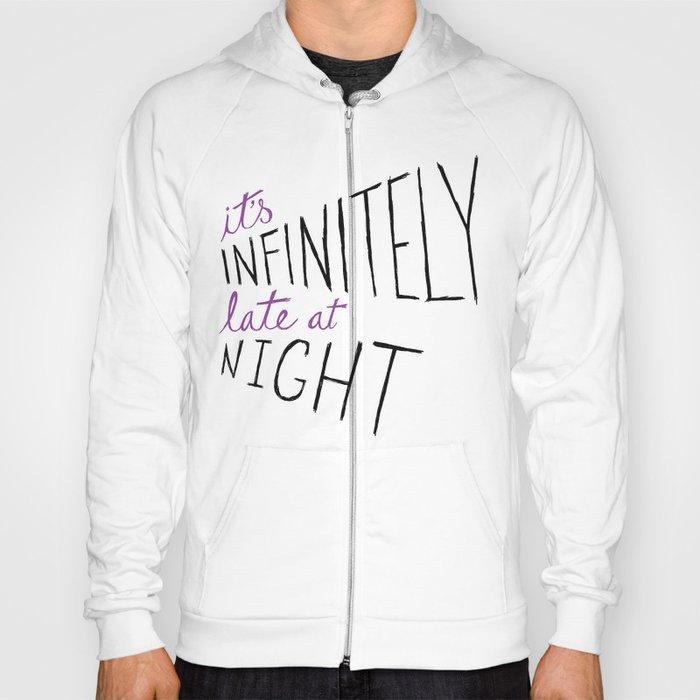 Infinitely Late at Night Hoody