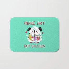 Make Art Not Excuses Bath Mat
