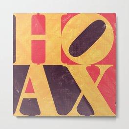 HOAX Metal Print
