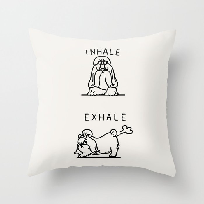 Inhale Exhale Shih Tzu Throw Pillow By Huebucket Society6