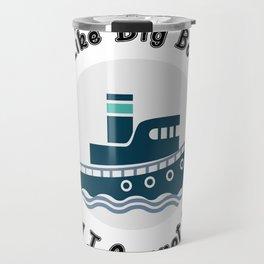 I Like Big Boats And I Cannot Lie Boating Funny Travel Mug