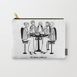 We know what we bring to the table b/w Carry-All Pouch
