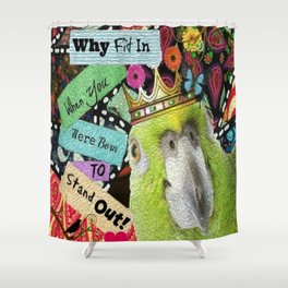 Parrot, Why Fit In? Shower Curtain