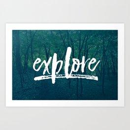 Explore: The Woods Art Print