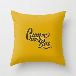 Cum In Me Bro Throw Pillow