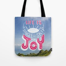 Life is A Single Skip for Joy Tote Bag