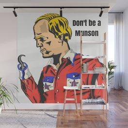 Don't be a Munson Wall Mural