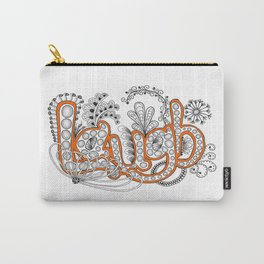 Laugh... it is good for you and for the rest of us! Carry-All Pouch