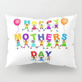 Happy Mothers Day Kids Text Pillow Sham