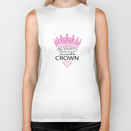 Always Wear Your Invisible Crown Biker Tank