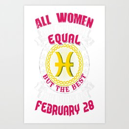 Best-Women-Born-On-February-28-Pisces---Sao-chép Art Print