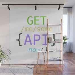 GET me some apis now Wall Mural