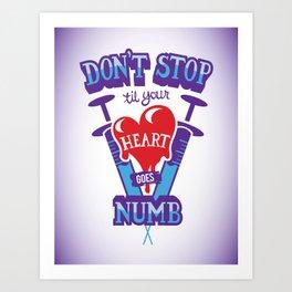 Til Your Heart Goes Numb Art Print