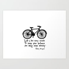 Life is like riding a bicycle... Art Print