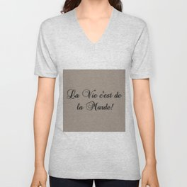 La Vie C'est De La Marde! Unisex V-Neck